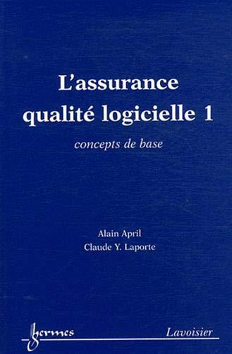 9782746231474: L'assurance qualité logicielle 1 concepts de base