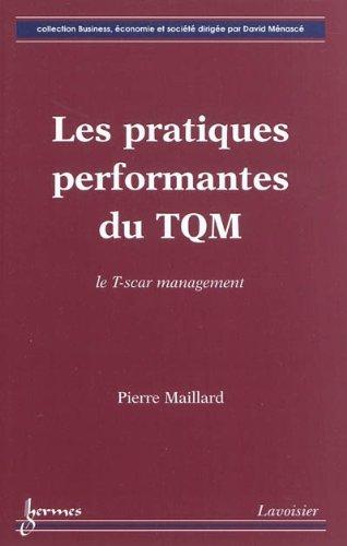 9782746231993: Les pratiques performantes du TQM : Le T-scar management