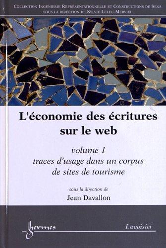 9782746232846: L'économie des écritures sur le web : Volume 1, Traces d'usage dans un corpus de sites de tourisme