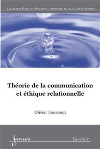 THEORIE DE LA COMMUNICATION ET ETHIQUE R: FOURNOUT OLIVIER
