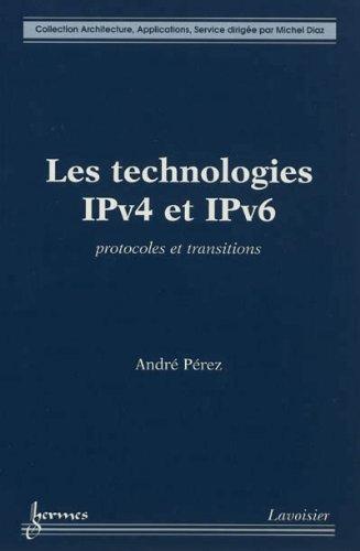 9782746238954: Les technologies IPv4 et IPv6 : Protocoles et transitions