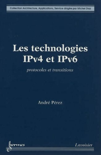 9782746238954: les technologies ipv4 et ipv6 protocoles et transitions collection architecture applications service