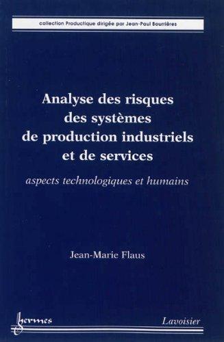 9782746239197: Analyse des risques des systèmes de production industriels et de services : Aspects technologiques et humains