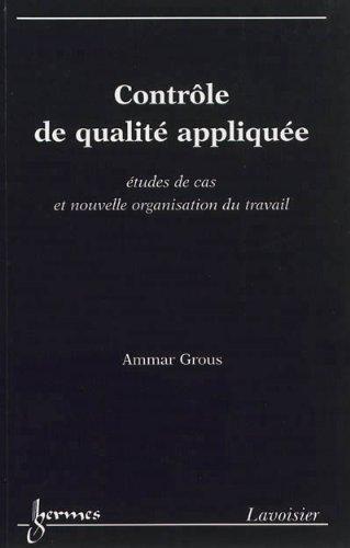 9782746239302: Contrôle de qualité appliquée : études de cas et nouvelle organisation du travail