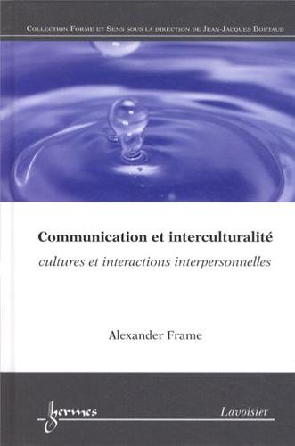 9782746245013: Communication et interculturalité : Cultures et interactions interpersonnelles