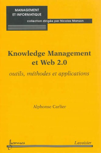 9782746245495: Knowledge Management et Web 2.0 : Outils, m�thodes et applications