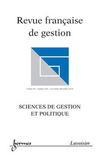 9782746246959: Sciences de Gestion et Politique (Revue Française de Gestion Volume 40 N. 245/Novembre-Decembre 2014