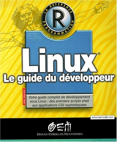 9782746402171: Linux. Le guide du d�veloppeur