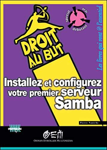9782746402287: Installez et configurez votre premier serveur Samba