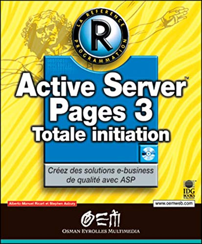 Active Server Pages 3 : totale initiation: Manuel-Alberto Ricart, Stephen Asbury