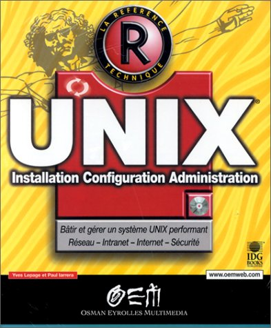 9782746403178: Unix : installation, configuration, administration (avec CD-Rom)