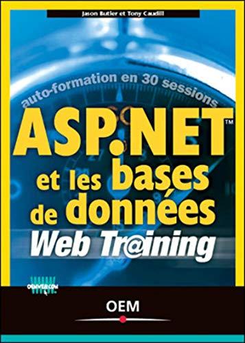 ASP.Net et les bases de données: Butler, Jason; Caudill, Tony