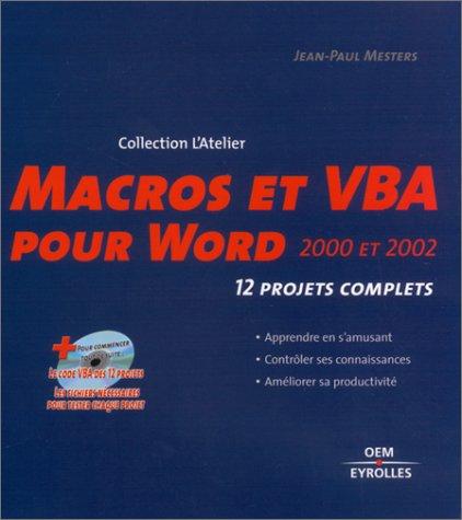 9782746404786: Macros et VBA pour Word 2000 et 2002 : 12 projets complets (1 livre + 1 CD-Rom)