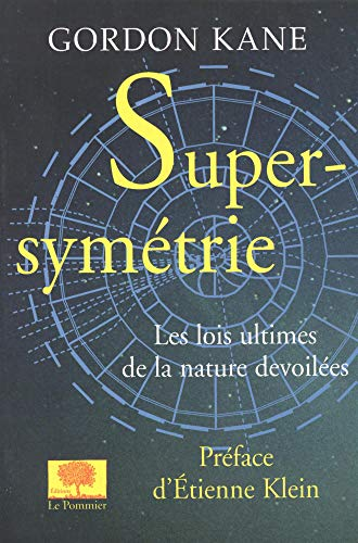 Supersymétrie (French Edition) (2746500132) by Gordon Kane