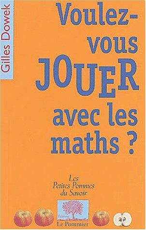 9782746500525: Voulez-vous jouer avec les maths ?