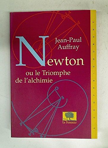 9782746500600: Newton ou le Triomphe de l'Alchimie