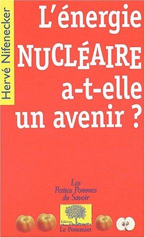 9782746501232: L'énergie nucléaire a-t-elle un avenir ?