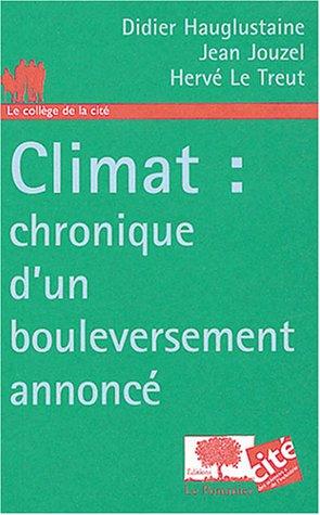 9782746501737: Climat : chronique d'un bouleversement annoncé