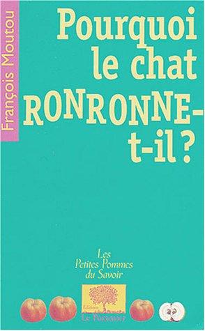 POURQUOI LE CHAT RONRONNE-T-IL ?: MOUTOU FRANCOIS