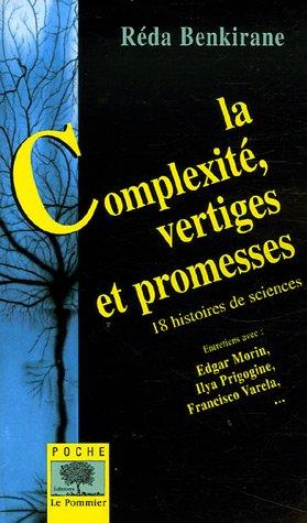 9782746502819: La Complexité, vertiges et promesses : 18 histoires de sciences