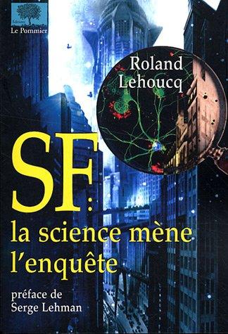 9782746502833: SF : la science mène l'enquête