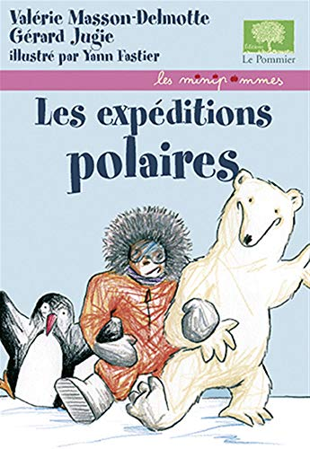 Les expéditions polaires: Valérie Masson-Delmotte; Gérard