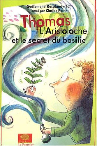 9782746503465: Thomas L'Aristoloche et le secret du basilic