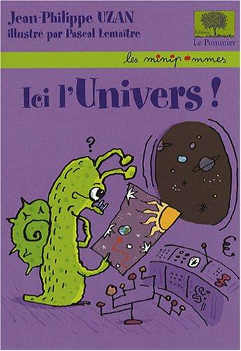9782746503489: Ici l'univers !