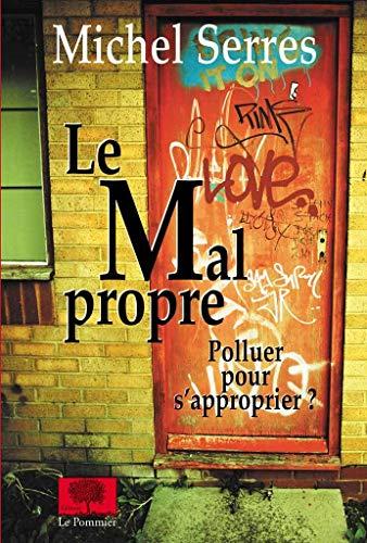 9782746503601: Le Mal propre : Polluer pour s'approprier ?