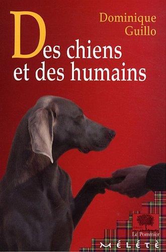 9782746503724: Des chiens et des humains (French Edition)