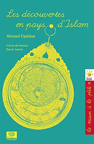 9782746503793: Les découvertes en pays d'Islam