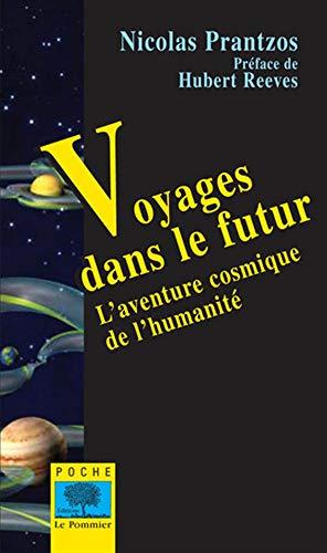 9782746504257: Voyages dans le futur : L'aventure cosmique de l'humanité