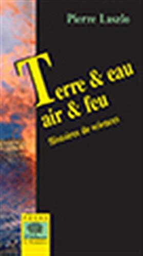 9782746504509: Terre & eau, air & feu : Histoires de sciences