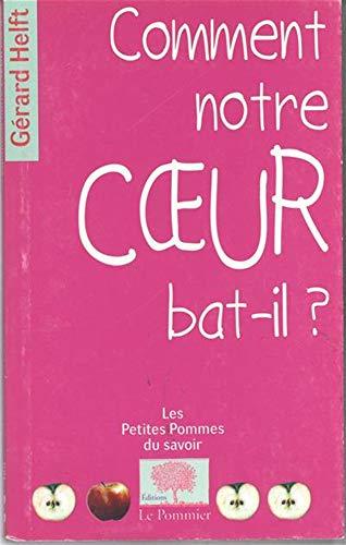Comment notre coeur bat-il ? (French Edition): Gérard Helft