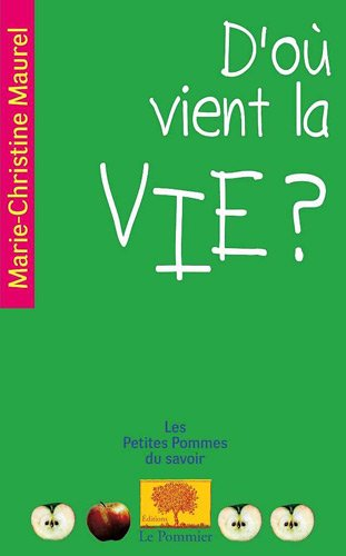 D'où vient la vie ? (French Edition): Marie-Christine Maurel