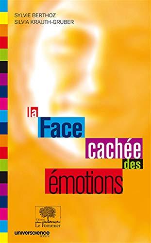FACE CACHEE DES EMOTIONS -LA-: BERTHOZ KRAUTH GRUBE