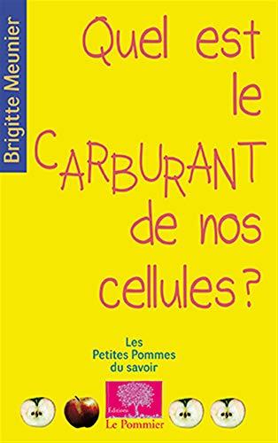 QUEL EST LE CARBURANT DE NOS CELLULES: MEUNIER BRIGITTE