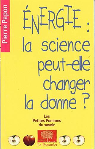 9782746506176: Energie : la science peut-elle changer la donne ?