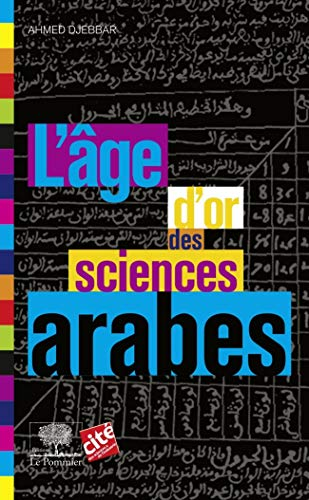 9782746506756: L'âge d'or des sciences arabes