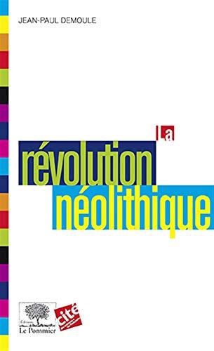 REVOLUTION NEOLITHIQUE: DEMOULE JEAN PAUL