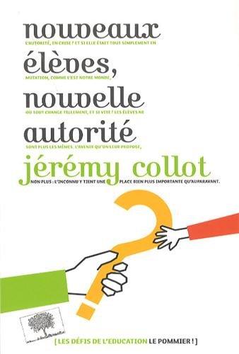 Nouveaux Élèves, Nouvelle Autorité: Jérémy Collot