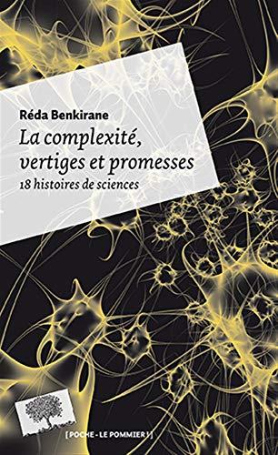 9782746507036: La complexité, vertiges et promesses - 18 histoires de sciences