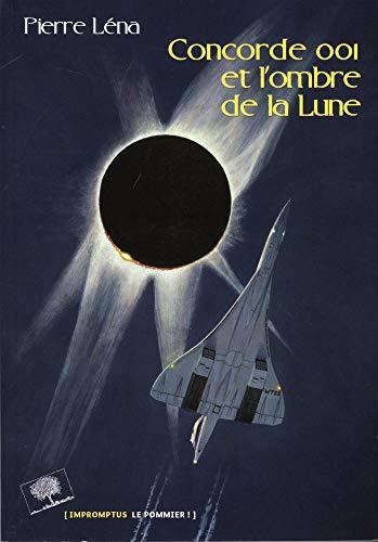 9782746507289: Concorde 001 et l'ombre de la Lune