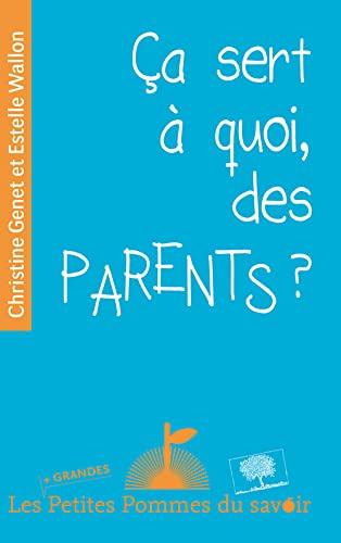 9782746509412: ça sert a quoi, des parents ?