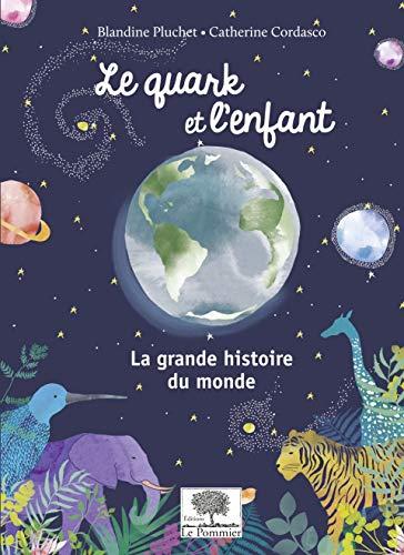 9782746510494: Le Quark et l'Enfant - La grande histoire du monde