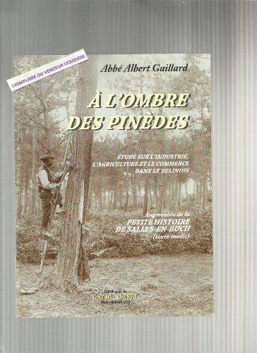 9782746615885: A l'ombre des pinèdes. Etude sur l'industrie, l'agriculture et le commerce dans le Belinois.
