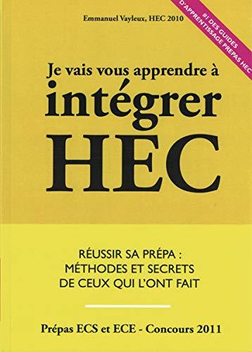 9782746622760: Je Vais Vous Apprendre à Intégrer HEC