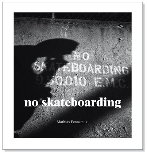 9782746622890: No Skateboarding (Portraits of Legendary Skateboarders of the 90's, First Edition 900 copies)