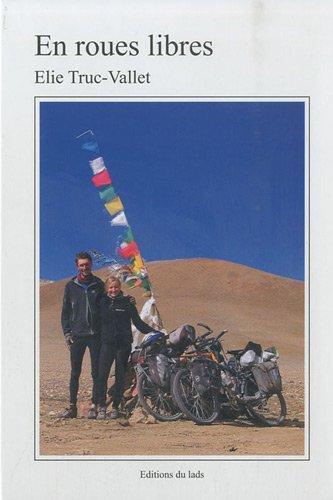 9782746626386: En roues libres : Voyage � v�lo et rencontres � travers les montagnes du monde