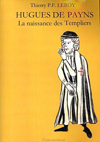 9782746630499: Hugues de Payns La naissance des templiers